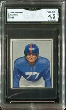 1950 Bowman #140 Jim White - Giants & Notre Dame (GMA Graded VG-Ex+ 4.5) - $98.99