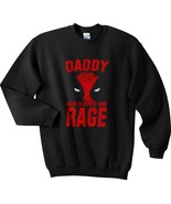 Daddy needs express some rage Crewneck Sweatshirt  BLACK - $30.00