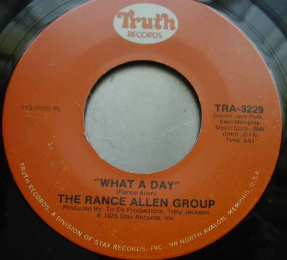 Rance Allen Group - I Give My All To You / What A Day - Truth Records TRA 3229