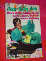 Dear Ruby Ann : Down Home Advice about Lovin', Livin', and the Whole She... - $9.00