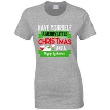 Have A Merry Christmas And A Happy Lockdown Ladies T Shirt image 12