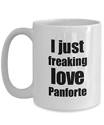 Primary image for Panforte Lover Mug I Just Freaking Love Funny Gift Idea for Foodie Coffee Tea Cu
