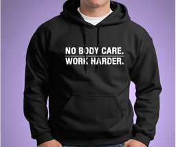 HOT SALE No Body Care Work Harder Gildan Hoodie Size S To 2XL Free Shipping - $37.80+