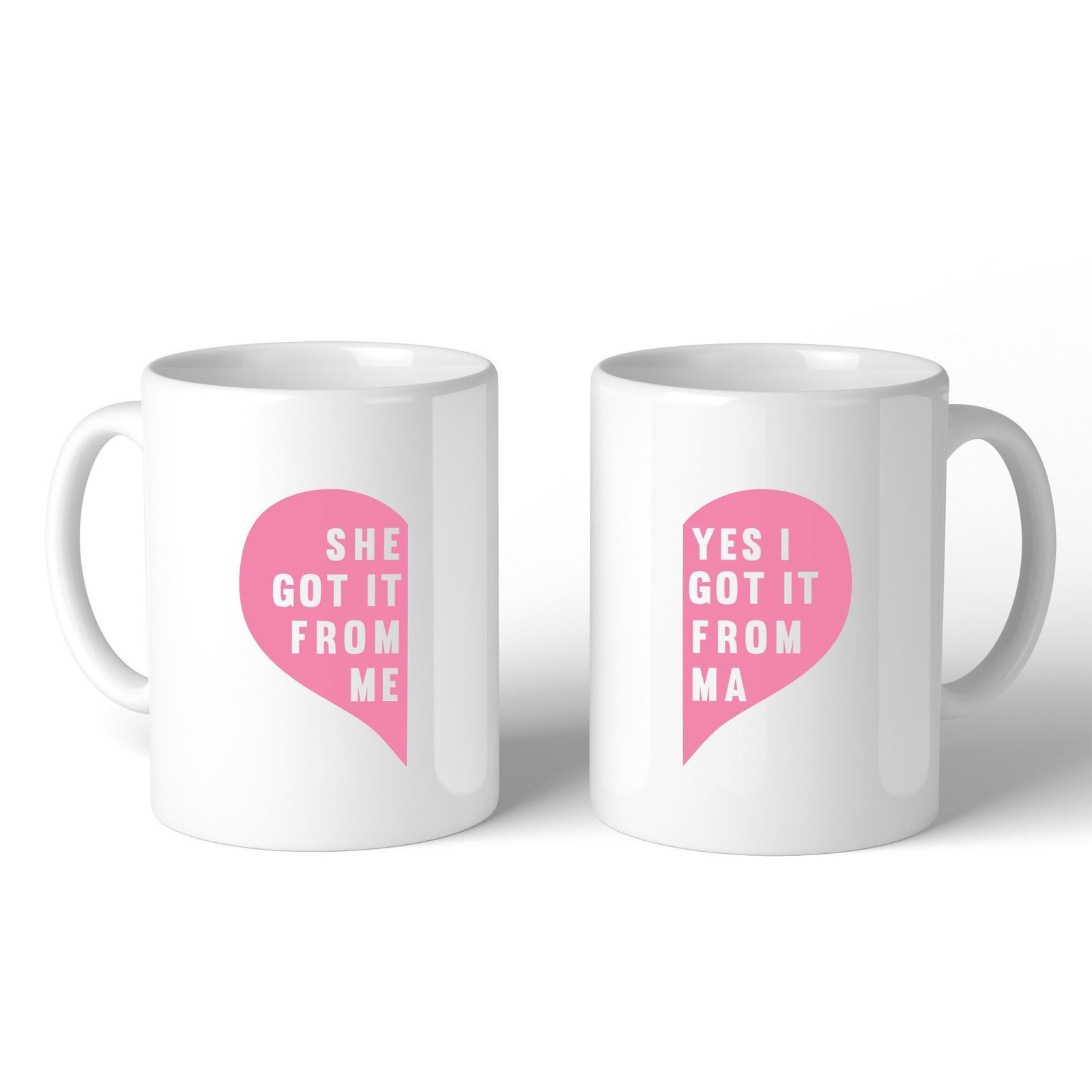 She Got It From Me White Funny Mug Mothers Day Gifts From Daughters