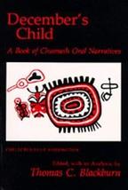 December's Child: A Book of Chumash Oral Narratives [Paperback] Blackbur... - $27.71
