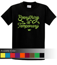 Everything Is Temporary Funny Men's T-Shirt Size S-3xl - $19.00