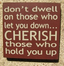 32346DM-Don't dwell on those who let you down.... - $2.95