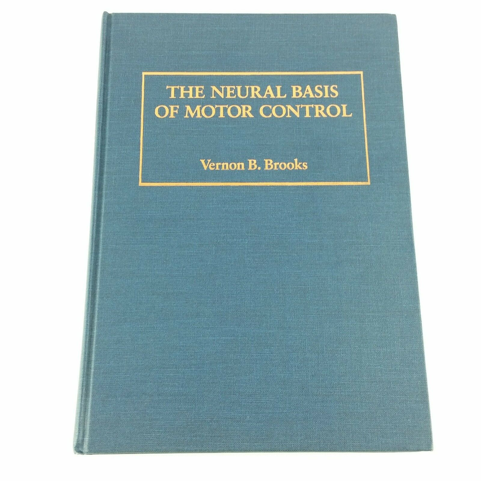 The Neural Basis of Motor Control 1986 Vintage Book Vernon Brooks Hardcover