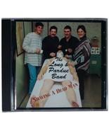 LONG & PARDUE BAND Shaving A Dead Man CD 90s North Carolia Bluegrass Tom... - $18.69