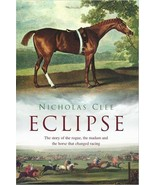 Eclipse : The Horse that Changed Racing :  Nicholas Clee : New Hardcover... - $29.95