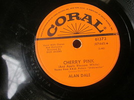"""10"""" 78 rpm RECORD CORAL 61373 ALAN DALE CHERRY PINK / I'M SINCERE - £8.20 GBP"""