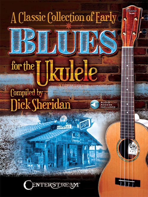 A Classic Collection of Early Blues For The Ukulele/New!