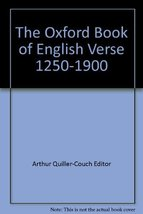 The Oxford Book of English Verse: 1250 - 1900 [Leather Bound] Arthur Qui... - $9.90