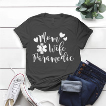 Mom Wife Amr Paramedic For Women Mother Xmas T- Shirt Birthday Funny Ide... - $15.99+