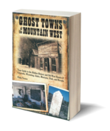 Ghost Towns of the Mountain West - $24.95