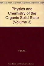Physics and Chemistry of the Organic Solid State (Volume 3) Fox, D.; Labes, M. M