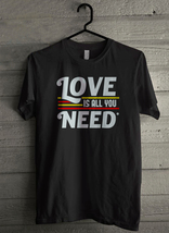Love Is All You Need - Custom Men's T-Shirt (4344) - $19.13+