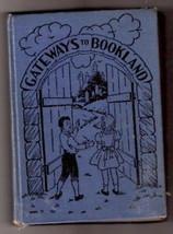 School reader GATEWAYS TO BOOKLAND  Ex++ 1938 B R - $16.05