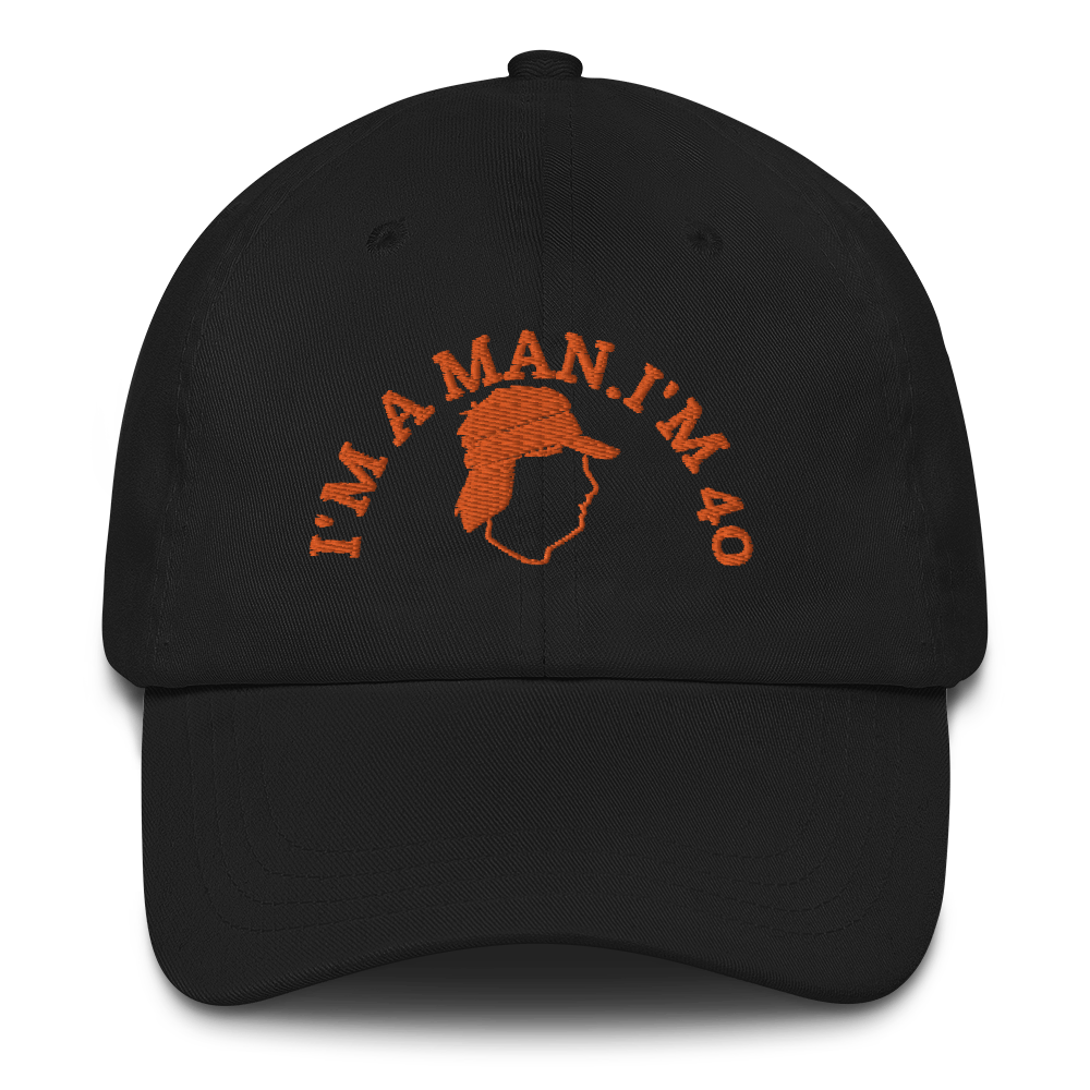 I'M A MAN! I'M 40! Hat / Mike Gundy Hat / Dad hat