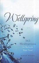 Wellspring: 365 Meditations to Refresh Your Soul Moore, Karen - $4.54