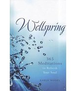Wellspring: 365 Meditations to Refresh Your Soul Moore, Karen - $5.16