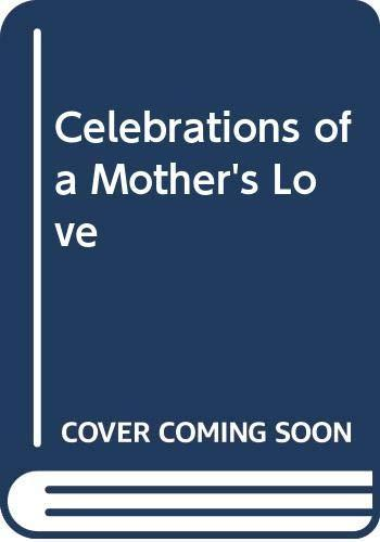 Primary image for Celebrations of a Mother's Love Guideposts Book Division