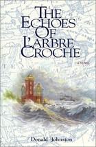 The Echoes of L'Arbre Croche Johnston, Donald