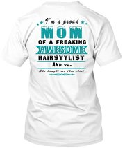 I'm A Proud Mom Of A Freaking Awesome Hair Stylist T Shirt, My Job T Shirt - $9.99+