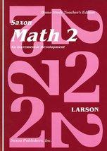 Saxon Math 2: An Incremental Development Teacher's Manual Larson; Nancy ... - $95.00