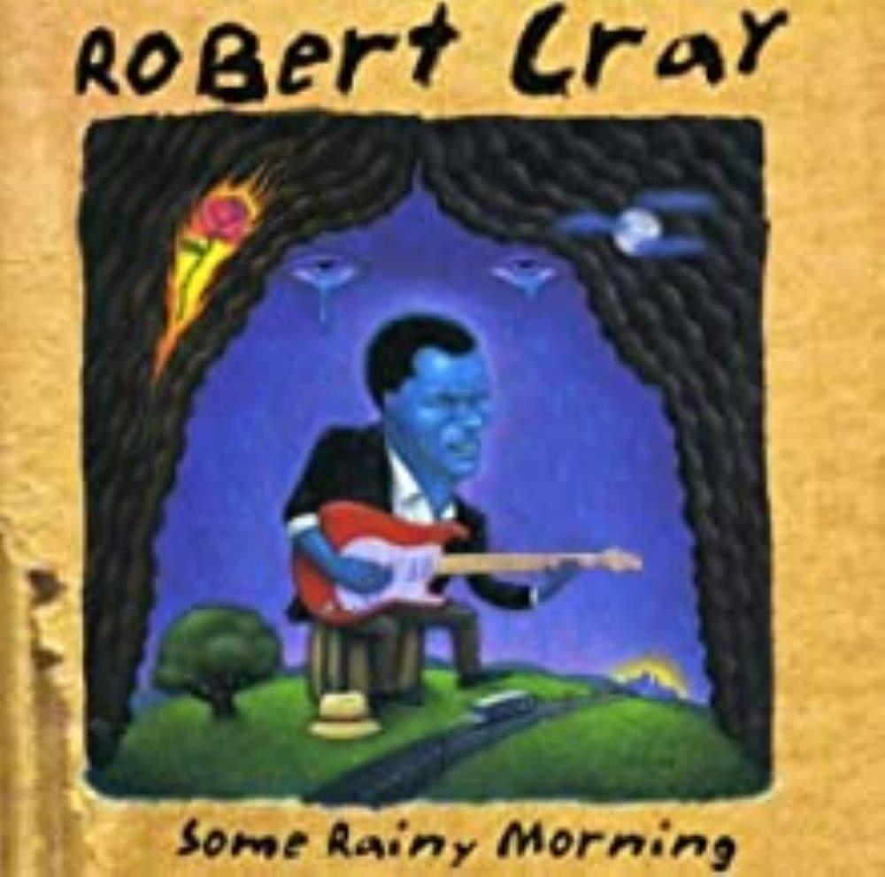 Some Rainy Morning by Robert Cray Cd