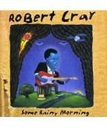Some Rainy Morning by Robert Cray Cd - $10.75