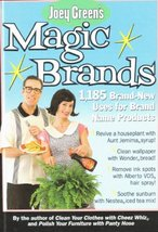 Joey Green's Magic Brands - 1,185 Brand-new Uses For Brand Name Products... - $3.71