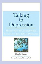 Talking to Depression: Simple Ways To Connect When Someone In Your Life Is Depre image 2