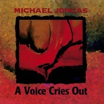 A VOICE CRIES OUT - Choral Songbook by Michael Joncas
