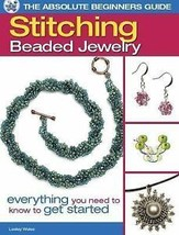 Absolute Beginners Guide to Stitching Beaded Jewelry