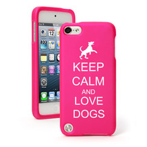 For Apple iPod Touch 4th 5th 6th Rubber Hard Case Cover Keep Calm Love Dogs - $12.99