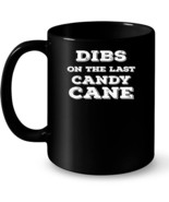 Dibs on the Last Candy Cane Ceramic Mug - $13.99+