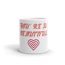 You Are So Beautiful Valentine Day Love Gift For Her Him Present Coffee Mug - $15.84+