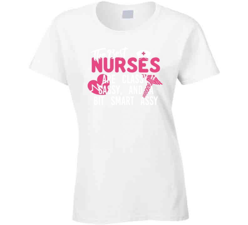 Sassy Classy Nurse Funny Tshirt