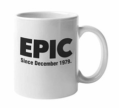 Epic Since December 1979 Cool 40th Birthday Coffee & Tea Mug For Party Decor, Ce - $19.59
