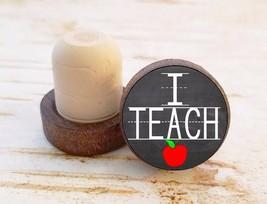 I TEACH Wine Stopper, Teacher Gift, Dark Wood Cork Bottle Stopper - $8.86