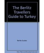 The Berlitz Travellers Guide to Turkey Tucker, Alan - $4.95