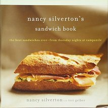 Nancy Silverton's Sandwich Book: The Best Sandwiches Ever--from Thursday... - $29.09
