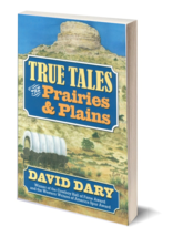 True Tales of the Prairies & Plains - $24.95