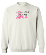 I Wear Pink For My Grandma Breast Cancer Awareness Crewneck Sweatshirt N... - $19.79+
