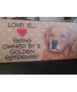 Love is being owned by a Golden Retriever! wooden hanging sign dog owner... - $9.49