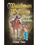 Ghost Detective (Watchman William) [Jan 01, 2012] Shaw, Diana and Philli... - $6.99