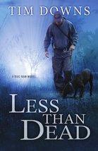 Less than Dead: A Bug Man Novel (Bug Man Novels) [Paperback] Downs, Tim - $11.99