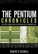 The Pentium Chronicles: The People, Passion, and Politics Behind Intel's Landmar image 2