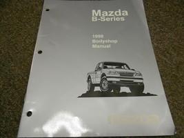 1998 Mazda B-Serie Truck Bodyshop Service Reparatur Shop Manuell OEM Fab... - $14.81